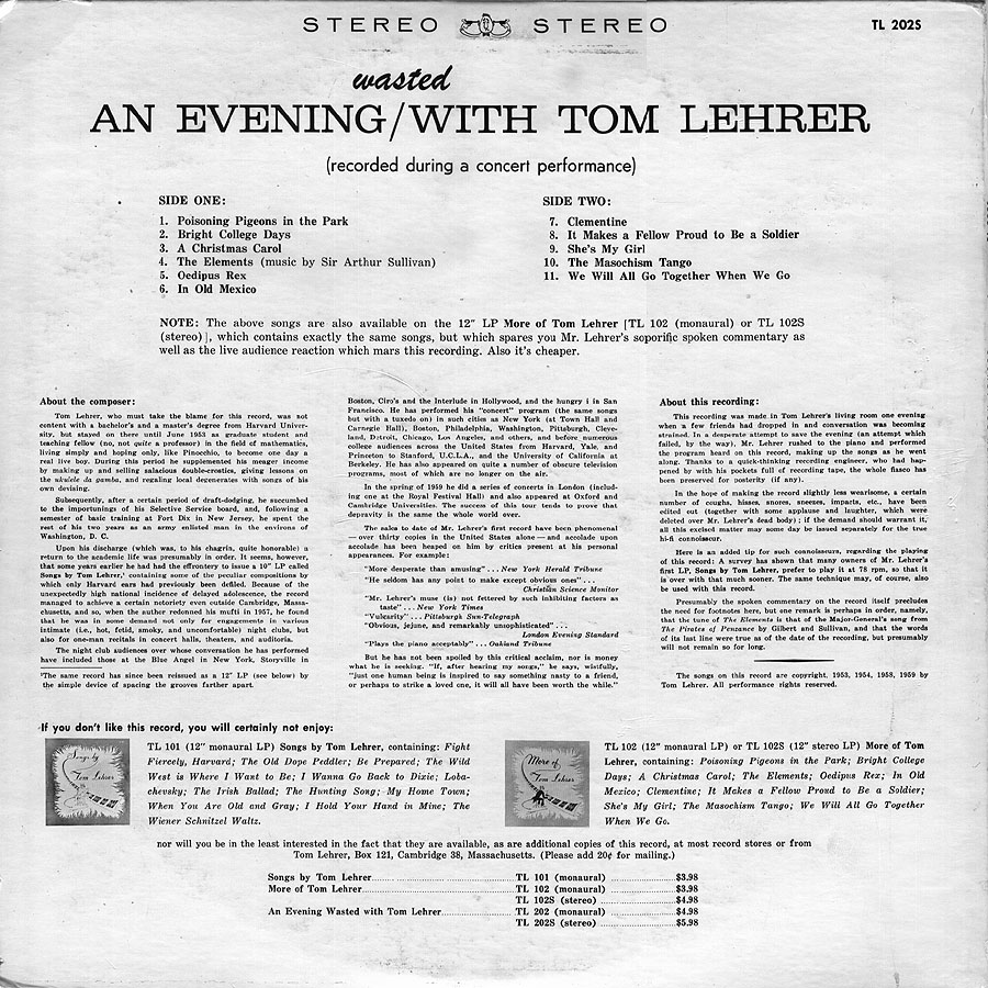 he also called one of his records an evening wasted with tom lehrer and put quotes from negative reviews on the
